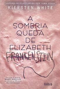 Livro | A Sombria Queda de Elizabeth Frankenstein - R$28