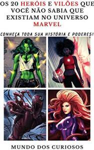 [ebook grátis] Os 20 Heróis e Vilões Que Você Não Sabia Que Existiam No Universo Marvel: Conheça toda sua história e poderes!