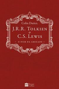 [EBOOK] J.R.R. Tolkien e C.S. Lewis: O dom da Amizade