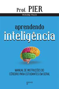 [EBOOK] Aprendendo inteligência: Manual de instruções do cérebro para estudantes em geral