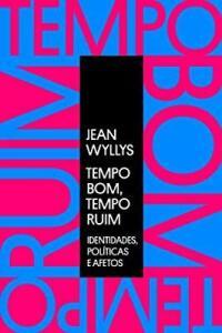 [EBOOK] JEAN WYLLYS TEMPO BOM, TEMPO RUIM