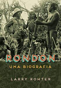 Livro | Rondon: Uma biografia - R$64