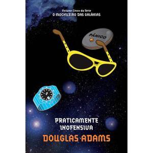 [AME R$ 3,15] - Livro - Praticamente Inofensiva - Coleção O Guia do Mochileiro das Galáxias - Vol. 5 - Edição Econômica