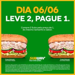 Subway  - Leve 2 Pague 1 (Dia 06/06)