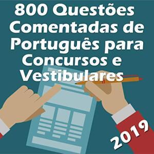 Ebook Kindle Grátis - 800 Questões Comentadas de Português para Concursos e Vestibulares