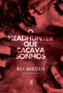 Ebook : O Headhunter Que Caçava Sonhos