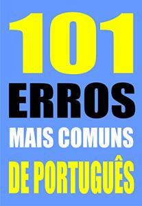 EBOOK GRÁTIS - 101 ERROS MAIS COMUNS DE PORTUGUÊS
