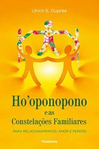 Livro | Ho'oponopono E As Constelações Familiares - R$23