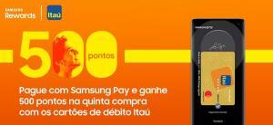 500 Pontos na 5ª compra com o seu débito Itaú usando o Samsung Pay