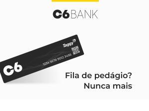 C6 Bank - TAGGY pedágio (Grátis)