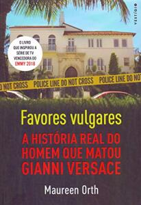 Favores vulgares - A história real do homem que matou Gianni Versace | R$26