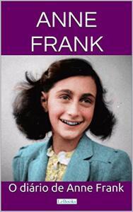 eBook Kindle: O Diário de Anne Frank (Grandes Clássicos) R$6