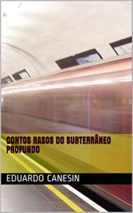 Ebook Grátis - Contos rasos do subterrâneo profundo