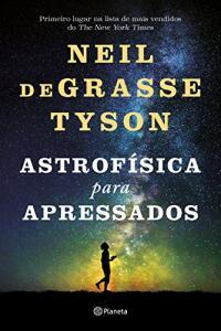 eBook Kindle | Astrofísica Para Apressados, por Neil deGrasse Tyson - R$7