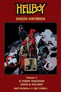 Hellboy - O Verme Vencedor, Goon & Hellboy - Edição Histórica- Volume 06   R$33