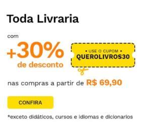 30% DE DESCONTO EM LIVROS (Compras acima de R$69,90)