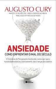 Livro: Ansiedade - Como Enfrentar o Mal do Século