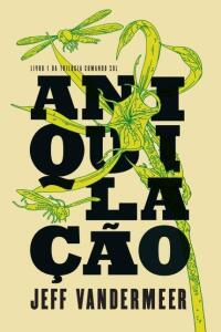 Livro | Aniquilação - Trilogia Comando Sul - Vol. 1 - R$10