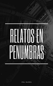 Relatos en Penumbras (Spanish Edition) Free Ebook