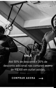 OUTLET ADIDAS. + 30% DE DESCONTO ADICIONAL NAS COMPRAS ACIMA DE R$300.00.