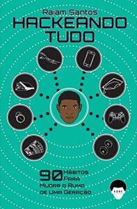 [Ebook] Hackeando Tudo: 90 Hábitos Para Mudar o Rumo de Uma Geração [Ebook] | R$20