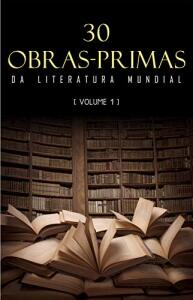 (ebook) 30 Obras-Primas da Literatura Mundial [volume 1]
