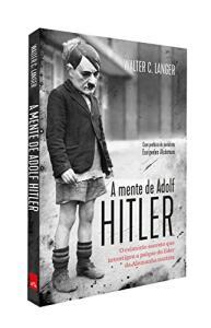 Livro | A Mente de Adolf Hitler. O Relatório Secreto que Investigou a Psique do Líder da Alemanha Nazista - R$21