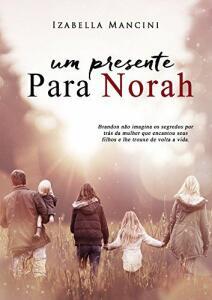 Ebook grátis - Um Presente Para Norah (Izabella Mancini)