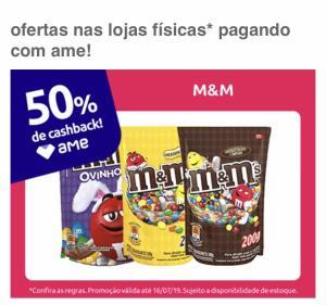 M&M com 50% cashback AME lojas físicas