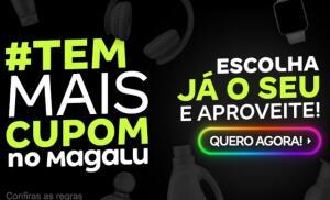 Cupons de até R$1000 no Magalu