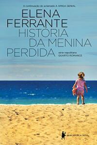 eBook: História da menina perdida – Maturidade – Velhice (Série Napolitana Livro 4)