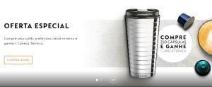 Compre 250 capsulas Nespresso e ganhe 1 Caneca Térmica Nespresso