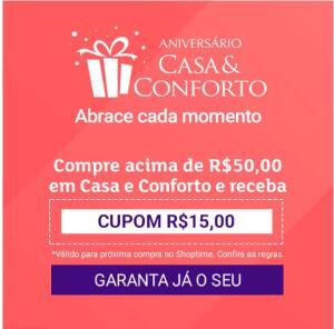 Compre acima de R$ 50,00 em Casa e Conforto e receba cupom de R$ 15,00 + Produtos em até 50% OFF