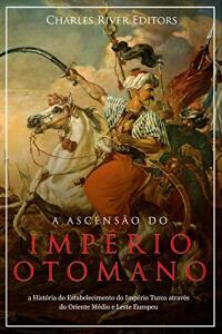 eBook A Ascensão e Queda do Império Otomano [GRÁTIS]