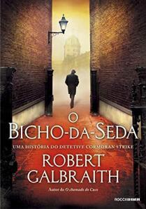 eBook Kindle   O bicho-da-seda (Detetive Cormoran Strike Livro 2) - R$9