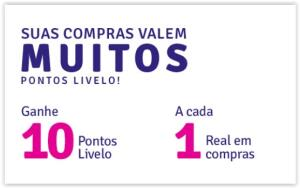 Ganhe 10 pontos Livelo para cada Real gasto nas Casas Bahia/ Ponto Frio/ Extra