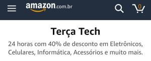 [AMAZON] TERÇA TECH | 24 horas de até 40% OFF