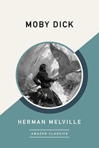 Moby Dick (AmazonClassics Edition) (English Edition) eBook Kindle
