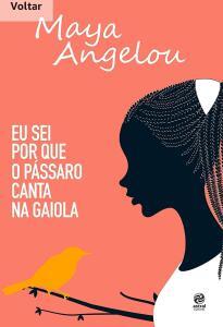 Ebook - Eu sei por que o pássaro canta na gaiola: Autobiografia de Maya Angelou