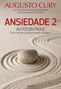 kindle: Ansiedade 2: Autocontrole. Como Controlar o Estresse e Manter o Equilíbrio | R$6