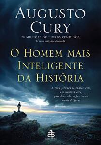 O homem mais inteligente da história por Augusto Cury