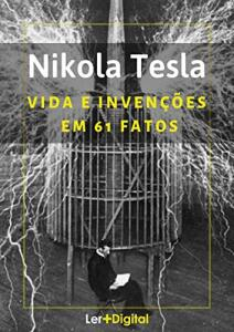 [eBook GRÁTIS] Nikola Tesla: Vida e Invenções em 61 Fatos