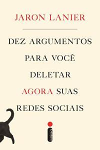 Ebook Dez argumentos para você deletar agora suas redes sociais | R$7