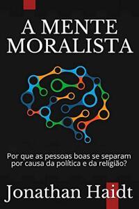 [eBook GRÁTIS] A Mente Moralista - Jonathan Haidt