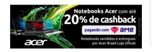 Notebooks Acer com 20% de cashback  com AME na Americanas