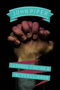 Ebook Kindle - Lutando contra a Incredulidade - R$9