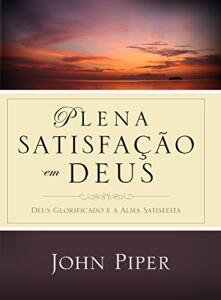 Ebook Kindle - Plena Satisfação em Deus - R$4