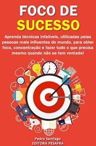 Ebook GRATIS Kindle - Foco de Sucesso