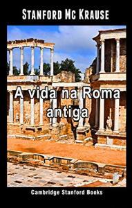 [eBook GRÁTIS] A vida na Roma antiga