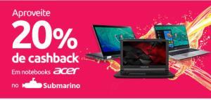 20% de cashback com AME em notebooks Acer